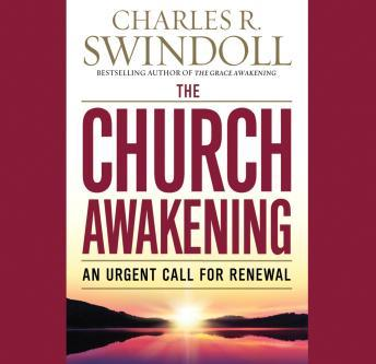 Church Awakening: An Urgent Call for Renewal, Charles R.  Dr Swindoll