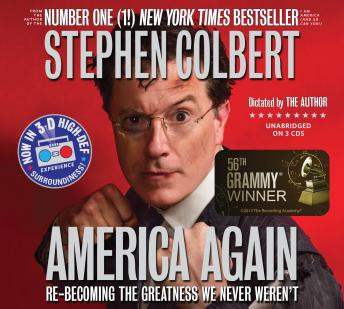 America Again: Re-becoming the Greatness We Never Weren't, Stephen Colbert