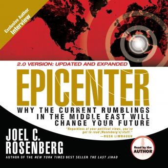 Download Epicenter: Why the Current Rumblings in the Middle East Will Change Your Future by Joel C Rosenberg
