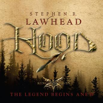Hood: The Legend Begins Anew, Stephen R. Lawhead