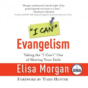 Download 'I Can' Evangelism: Taking the 'I Can't' Out of Sharing Your Faith by Elisa Morgan