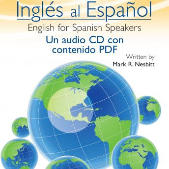 Ingles al Espanol: English for Spanish Speakers, Mark R Nesbitt