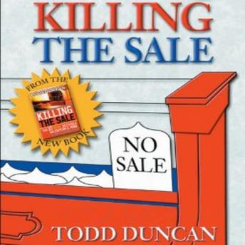 Killing the Sale, Todd Duncan