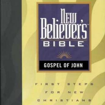 New Believer's Bible: Gospel of John