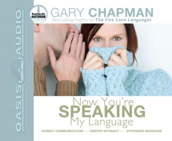 Download Now You're Speaking My Language: Honest Communication and Deeper Intimacy for a Stronger Marriage by Gary Chapman