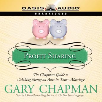 Profit Sharing: The Chapman Guide to Making Money an Asset in Your Marriage