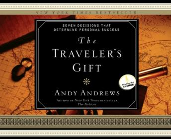 Traveler's Gift: Seven Decisions that Determine Personal Success, Andy Andrews