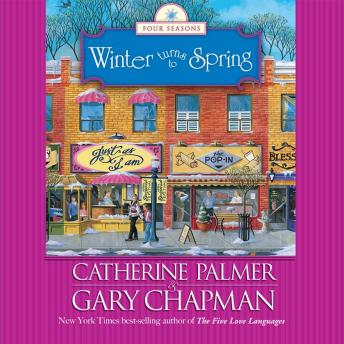 Download Winter Turns to Spring by Catherine Palmer, Gary Chapman