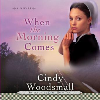 Download When the Morning Comes by Cindy Woodsmall