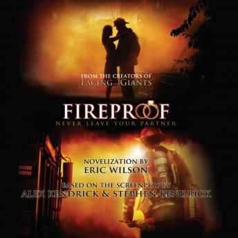 Fireproof: Never Leave Your Partner, Eric Wilson