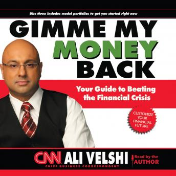 Gimme My Money Back: Your Guide to Beating the Financial Crisis, Ali Velshi