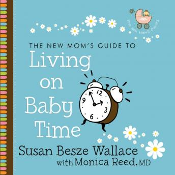 Living on Baby Time, Monica Reed, Susan Besze Wallace