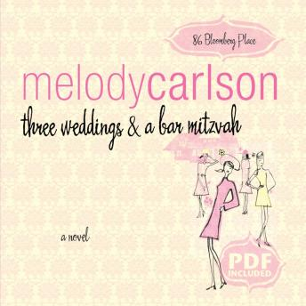Three Weddings and a Bar Mitzvah, Audio book by Melody Carlson