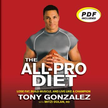The All-Pro Diet: Lose Fat, Build Muscle, and Live Like a Champion, Mitzi Dulan, Tony Gonzalez