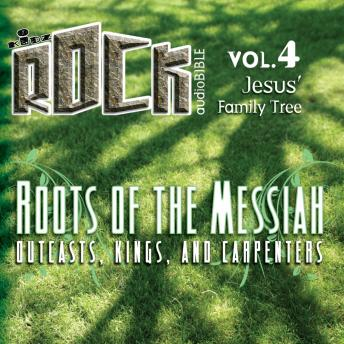 Roots of the Messiah: Outcasts, Kings, and Carpenters
