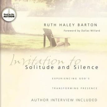Download Invitation to Solitude and Silence: Experiencing God's Transforming Presence by Ruth Haley Barton