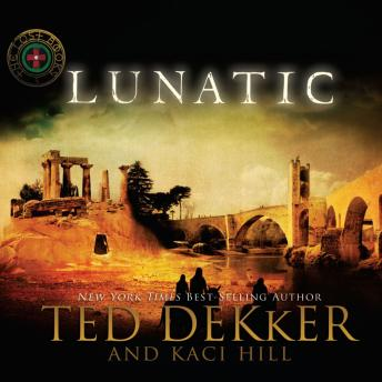Lunatic, Kaci Hill, Ted Dekker