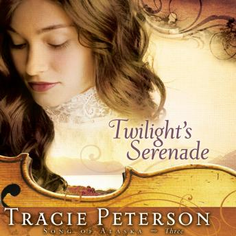 Twilight's Serenade, Tracie Peterson