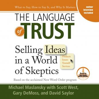 Language of Trust: Selling Ideas in a World of Skeptics, Michael Maslansky