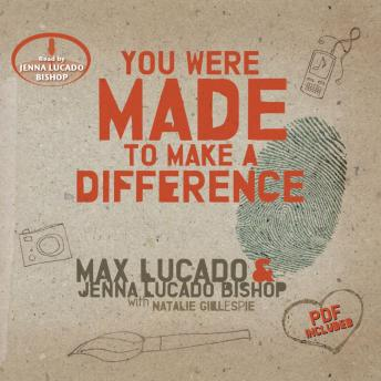 You Were Made to Make a Difference, Jenna Lucado Bishop, Max Lucado