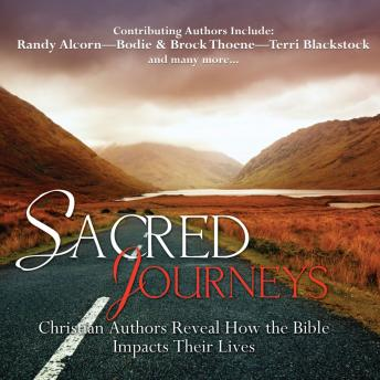 Sacred Journeys: Christian Authors Reveal How the Bible Impacts Their Lives, Oasis Audio