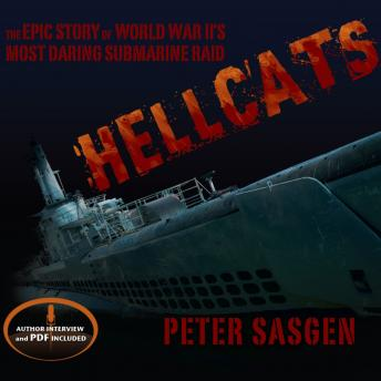 Download Hellcats: The Epic Story of World War II's Most Daring Submarine Raid by Peter Sasgen