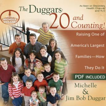 Duggars: 20 and Counting!: Raising One of America's Largest Families--How they Do It, Jim Bob Duggar, Michelle Duggar