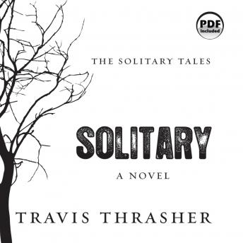 Solitary: A Novel, Travis Thrasher