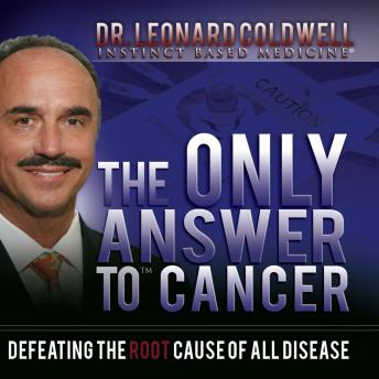 Only Answer to Cancer, Leonard Coldwell