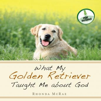 What My Golden Retriever Taught Me About God, Rhonda McRae