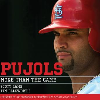 Pujols: More Than the Game, Tim Ellsworth, Scott Lamb