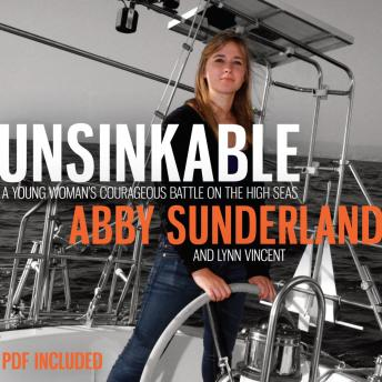 Unsinkable: A Young Woman's Courageous Battle on the High Seas, Vincent Lynn, Abby Sunderland