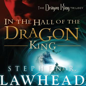 In the Hall of the Dragon King, Stephen R. Lawhead