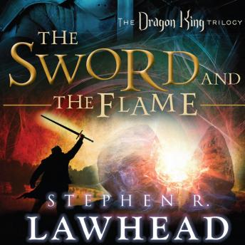 Sword and the Flame, Stephen R. Lawhead