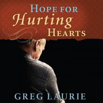Hope for Hurting Hearts, Greg Laurie