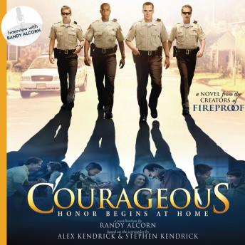Courageous: A Novel, Stephen Kendrick, Alex Kendrick, Randy Alcorn