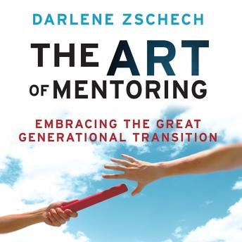 Art of Mentoring: Embracing the Great Generational Transition, Darlene Zschech