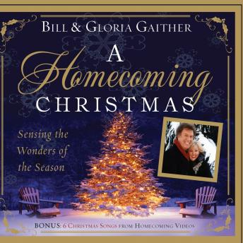 Homecoming Christmas: Sensing the Wonders of the Season, Gloria Gaither, Bill Gaither