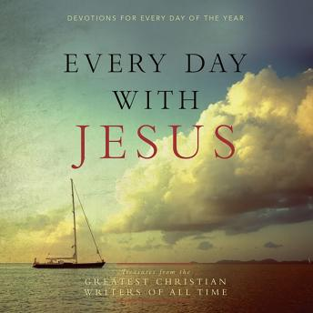 Every Day with Jesus: Treasures from the Greatest Christian Writers of All Time, Various Authors