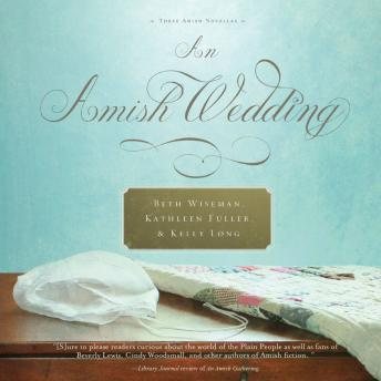 Download Amish Wedding by Beth Wiseman, Kathleen Fuller, Kelly Long