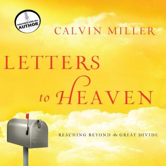 Letters to Heaven: Reaching Across to the Great Beyond, Calvin Miller