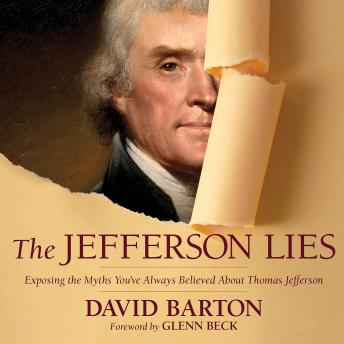 Jefferson Lies: Exposing the Myths You've Always Believed About Thomas Jefferson, David Barton