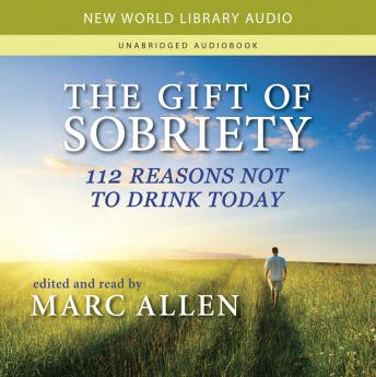 Gift of Sobriety: 112 Reasons Not to Drink Today, Marc Allen, Robert Powell