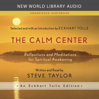 Calm Center: Reflections and Meditations for Spiritual Awakening, Steve Taylor