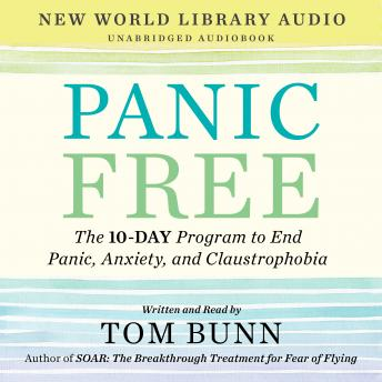 Listen to Panic Free: The 10-Day Program to End Panic, Anxiety, and