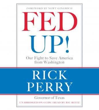 Fed Up!: Our Fight to Save America from Washington, Rick Perry