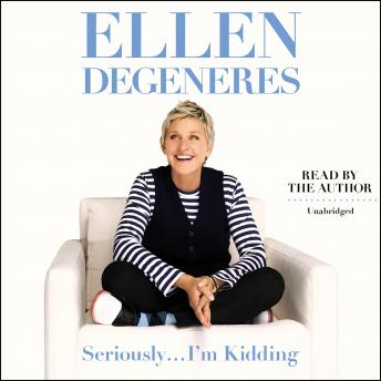 Download Seriously...I'm Kidding by Ellen Degeneres