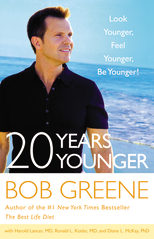 20 Years Younger: Look Younger, Feel Younger, Be Younger!, Bob Greene