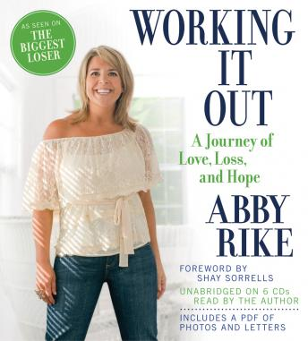 Working It Out: A Journey of Love, Loss, and Hope, Abby Rike