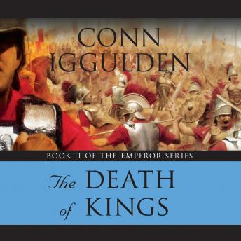 Emperor: The Death of Kings, Conn Iggulden
